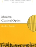Geoffrey Brooker - Modern classical optics.