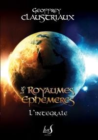 Geoffrey Claustriaux - Les Royaumes Éphémères - Intégrale.