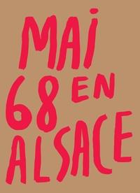 Geoffrey Girost et Benoît Wirrmann - Mai 68 en Alsace.
