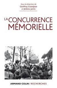 Geoffrey Grandjean et Jérôme Jamin - La concurrence mémorielle.