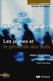 Geoffrey Grandjean - Les jeunes et le génocide des Juifs - Analyse sociopolitique.
