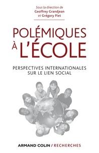 Geoffrey Grandjean et Grégory Piet - Polémiques à l'école - Perspectives internationales sur le lien social.