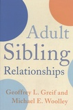 Geoffrey Greif et Michael Woolley - Adult Sibling Relationships.