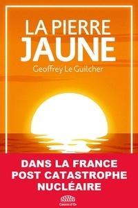 Geoffrey Le Guilcher - La Pierre jaune.