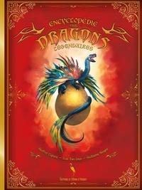 Geoffrey Legrand et Guillaume Sangay - Encyclopédie des dragons légendaires.