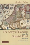 Geoffrey Parker - The Army of Flanders and the Spanish Road, 1567-1659 : The Logistics of Spanish Victory and Defeat in the Low Countries' Wars.