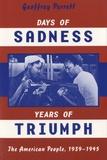 Geoffrey Perrett - Days of Sadness, Years of Triumph.