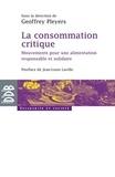 Geoffrey Pleyers - La consommation critique - Mouvements pour une alimentation responsable et solidaire.