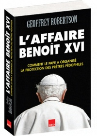 Geoffrey Robertson - L'affaire Benoît XVI.