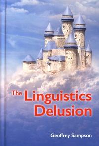 Geoffrey Sampson - The Linguistics Delusion.