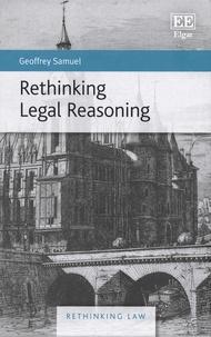 Geoffrey Samuel - Rethinking Legal Reasoning.