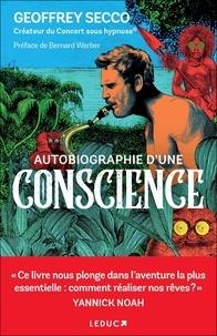 Geoffrey Secco - Autobiographie d'une conscience.