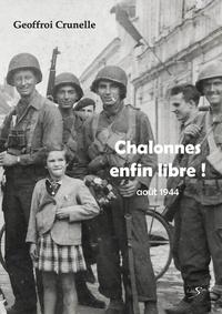 Geoffroi Crunelle - Chalonnes enfin libre !.