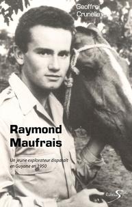 Geoffroi Crunelle - Raymond maufrais - Raymond maufrais.