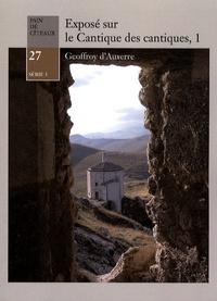 Geoffroy d' Auxerre - Exposé sur le Cantique des cantiques - Tome 1.