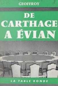 Geoffroy - De Carthage à Évian.
