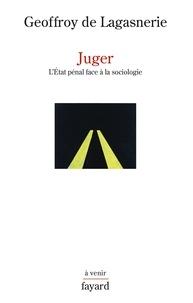 Juger - LEtat pénal face à la sociologie.pdf