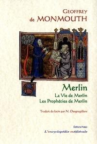 Geoffroy de Monmouth - Merlin - La vie de Merlin suivie des Prophéties de Merlin.