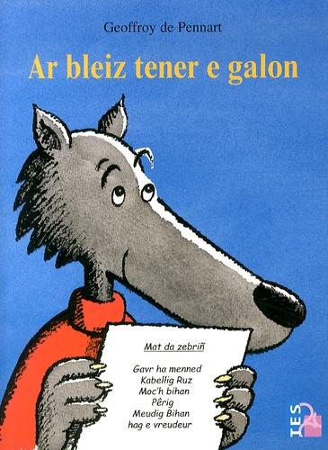 Geoffroy de Pennart - Ar bleiz tener e galon - Edition en breton.