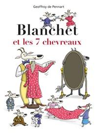 Geoffroy de Pennart - Blanchet et les 7 chevreaux.