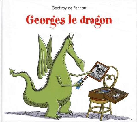 Geoffroy de Pennart - Georges le dragon.