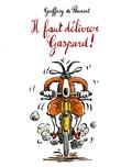 Geoffroy de Pennart - Il faut délivrer Gaspard !.