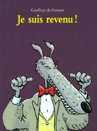 Geoffroy de Pennart - Je suis revenu !.