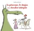 Geoffroy de Pennart - La princesse, le dragon, et le chevalier intrépide.