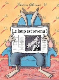 Geoffroy de Pennart - Le loup est revenu !.