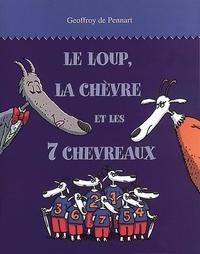 Geoffroy de Pennart - Le loup, la chèvre et les 7 chevraux.