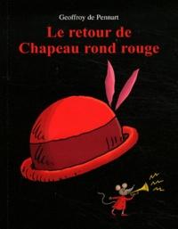 Geoffroy de Pennart - Le retour de Chapeau rond rouge.