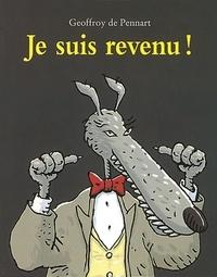 Geoffroy de Pennart - Les Loups (Igor et Cie)  : Je suis revenu !.