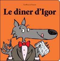 Geoffroy de Pennart - Les Loups (Igor et Cie)  : Le dîner d'Igor.