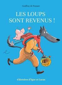 Geoffroy de Pennart - Les Loups (Igor et Cie)  : Les loups sont revenus ! - 4 histoires d'Igor et Lucas.