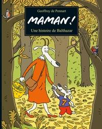 Geoffroy de Pennart - Les Loups (Igor et Cie)  : Maman ! - Une histoire de Balthazar.