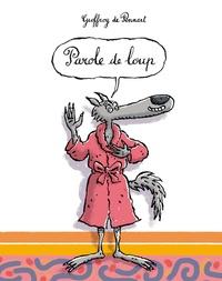 Geoffroy de Pennart - Les Loups (Igor et Cie)  : Parole de loup.