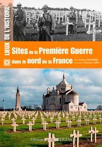 Geoffroy Deffrennes et Sébastien Jarry - Sites de la Première Guerre dans le nord de la France.
