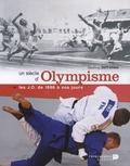 Geoffroy Deffrennes - Un siècle d'olympisme - Les JO de 1896 à nos jours.