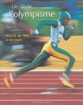 Geoffroy Deffrennes - Un siècle d'olympisme - Les J.O. de 1896 à nos jours.
