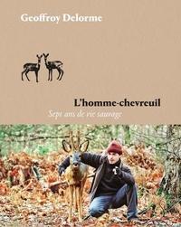 Geoffroy Delorme - L'Homme-chevreuil - Version illustrée.