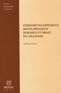 Geoffroy Filoche - Ethnodéveloppement,développement durable et droit en Amazonie.