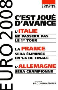 Geoffroy Garetier - Euro 2008 - C'est joué d'avance.
