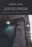 Geoffroy Huard - Les gays sous le franquisme - Discours, subcultures et revendications à Barcelone, 1939-1977.