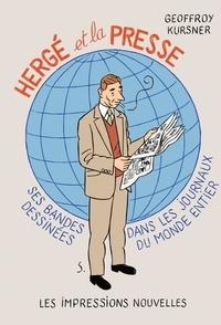 Geoffroy Kursner - Hergé et la presse - Ses bandes dessinées dans les journaux.