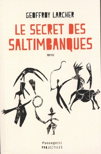 Geoffroy Larcher - Le secret des saltimbanques.