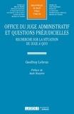 Geoffroy Lebrun - Office du juge admnistratif et question préjudicielles - Recherches sur la situation du juge a quo.