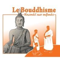 Geoffroy Marc - Le bouddhisme raconté aux enfants. 1 CD audio