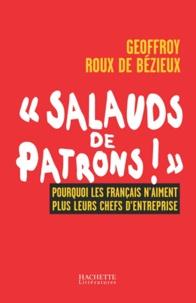 Geoffroy Roux de Bézieux - SALAUDS DE PATRONS.