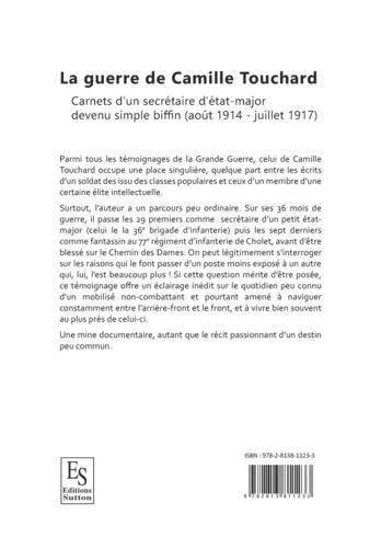 La guerre de Camille Touchard. Carnets d'un secrétaire d'état-major devenu simple biffin (août 1914 - juillet 1917)
