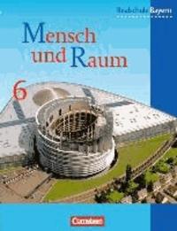 Geographie 6. Schülerbuch. Realschule. Bayern. Neubearbeitung - Nach dem neuen Lehrplan für die sechsstufige Realschule.